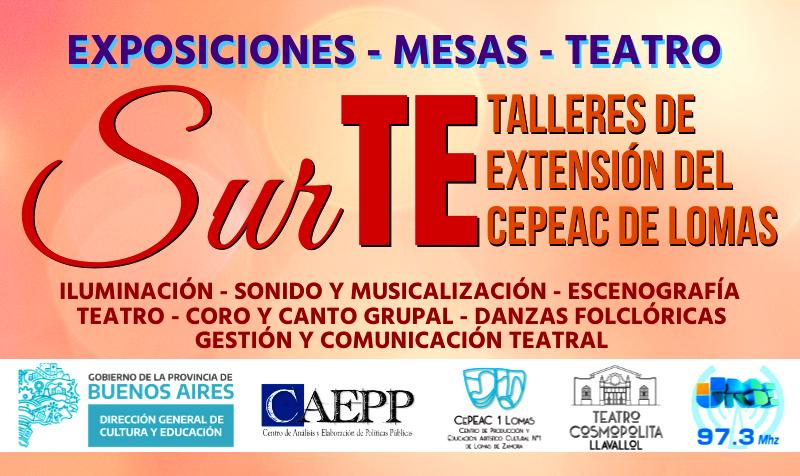 SurTE.  Encuentro anual del Profesorado de Teatro, CEPEAC Nº1 de Lomas de Zamora, realizado por estudiantes y docentes, para compartir con la comunidad, lo aprendido durante el año.